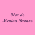 FLOR DE MENINA BRONZE