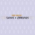 BICHOS E CAPRICHOS PET SHOP